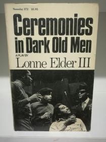 Ceremonies in Dark Old Men by Lonne Elder III (美国黑人戏剧)英文原版书