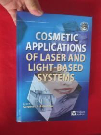 Cosmetics Applications of Laser & Light-Based Systems     (16开,硬精装 )    【详见图】