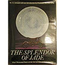 Splendor of Jade: Four Thousand Years of the Art of Chinese Jade Carving
