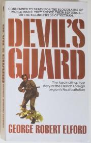 英文原版Devels Guard - The fascinating, true story of French Foreign Legions Nazi battalion越南战争法国外籍军团二战纳粹德军老兵营的故事从二战结束到加入法军镇压越共反游击战扫荡根据地等亲历口述整理