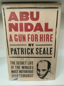 Abu Nidal : A Gun for Hire : The Secret Life of the Worlds Most Notorious Arab Terrorist by Patrick Seale (中东)英文原版书