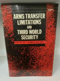 Arms Transfer Limitations and Third World Security SIPRI Monograph Series) (军事)英文原版书