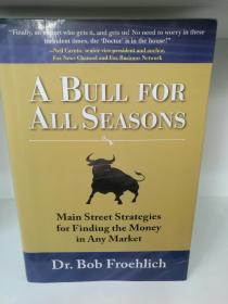 A Bull for All Seasons:Main Street Strategies for Finding the Money in Any Market by Robert J. Froehlich (投资)英文原版书