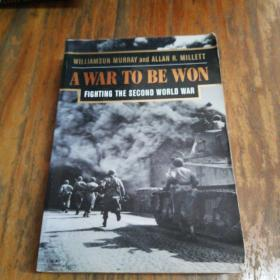 A War To Be Won:Fighting the Second World War