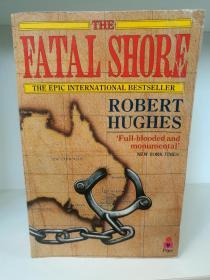 致命海岸:澳大利亚开发与建国史 The Fatal Shore:The Epic of Australias Founding by Robert Hughes (澳大利亚史)英文原版书
