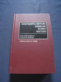 Nineteenth-Century American Women Writers A Bio-Bibliographical Critical Sourcebook 精装本全一册 1997年美国印刷 英语原版
