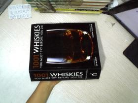 1001 Whiskies You Must Try Before You Die[死前必喝的1001种威士忌]    大32开    04