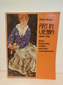 维也纳画派 1898-1918:古斯塔夫·克林姆特、埃贡·席勒、奥斯卡·考考斯卡,以及同时代的绘画大师 (含图片217幅)Art in Vienna 1898 - 1918 Klimt, Kokoschka, Schiele and their contemporaries by Peter Vergo (绘画)英文原版书