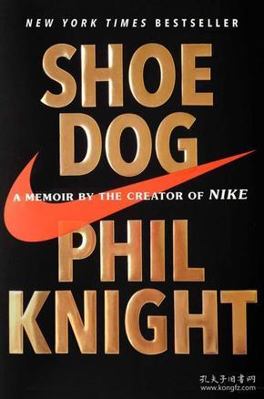 Shoe Dog:A Memoir by the Creator of Nike精装