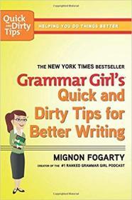 Grammar Girls Quick and Dirty Tips for Better Writing 语法女王:无痛升级学习法