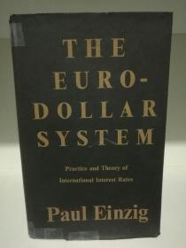 The Euro-dollar System Practice and Theory of International Interest Rates by Paul Einzig (欧洲研究)英文原版书