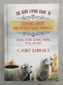 The Good Living Guide to Keeping Sheep and Other Fiber Animals: