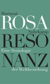 德文原版 德语 共鸣 - 与世界关系的社会学 Resonanz: Eine Soziologie der Weltbeziehung 德国耶拿大学哈尔穆特·罗莎教授 精装硬皮