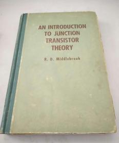 AN INTRODUCTION TO JUNCTION TRANSISTOR THEORY