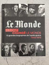ILS ONT CHANGE LE MONDE - 10 GRANDES BIOGRAPHIES DE LAPRES-GUERRE : 1945-1975
