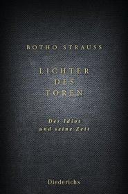 德文原版 Lichter des Toren: Der Idiot und seine Zeit 傻瓜之光:白痴和他的时代 博托·施特劳斯