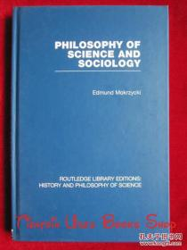Philosophy of Science and Sociology: From the Methodological Doctrine to Research Practice(RLE: History and Philosophy of Science)科学哲学和社会学:从方法论到研究实践(RLE:科学的历史和哲学丛书 英语原版 精装本)