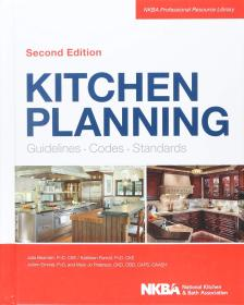Kitchen Planning: Guidelines, Codes, Standards (NKBA Professional Resource Library)