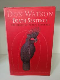 公共英语的衰退 Death Sentence:The Decay of Public Language by Don Watson (语言学)英文原版书