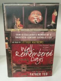 Well-Remembered Days : Eoin OCeallaighs Memoir of a Twentieth-century Catholic Life (宗教)英文原版书