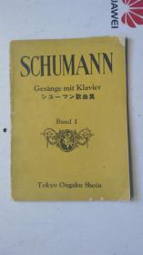 老乐谱   日文原版   SCHUMANN Gesänge mit Klavier  シユ一マン 歌曲集   Bdnd  Ⅰ 舒曼  圣歌与钢琴  昭和十三年 八月印刷发行