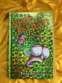 SHOO,FLY GUY!英文原版儿童绘本