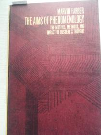 THE AIMS OF PHENOMENOLOGY:The Motives,Methods,and Impact of Husserls Thought