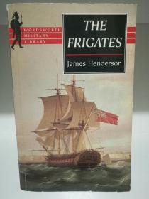 1793-1815,海战中的护卫舰 The Frigates:An Account of the Lesser Warshipd of the Wars From 1793 to 1815 by James Henderson (海战/军舰)英文原版书