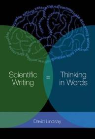 Scientific Writing = Thinking in Words 英文原版 科学写作=语言思维
