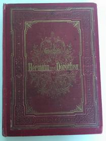 《Hermann und Dorothea》精装1册全,精美插图,Johann Wolfgang von Goethe,Mit Illustrationen von W. v. Kaulbach und L. Hofmann,1880年左右出版