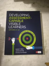 DEVELOPING ASSESSMENT-CAPABLE VISIBLE LEARNERS GRADES K-12