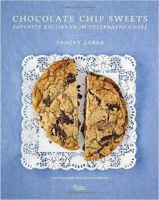 Chocolate Chip Sweets  Celebrated Chefs Share Fa