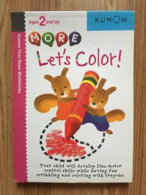 MORE LET'S COLOR  Ages2and up Kumon First Steps Workbooks