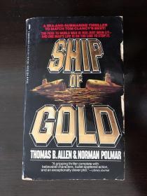 SHIP OF GOLD 黄金船 英文原版 1987 by Thomas B.Allen and Norman Polmar