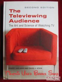 The Televiewing Audience: The Art and Science of Watching TV(Second Edition)电视观众:看电视的艺术和科学(第2版 英语原版 精装本)