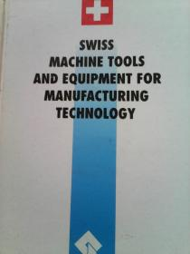 SWISS MACHINE TOOLS AND EQUIPMENT FOR MANUFACUURING TECHNOLOGY