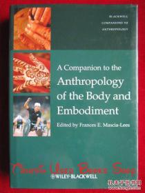 A Companion to the Anthropology of the Body and Embodiment(英语原版 精装本)身体及其化身的人类学指南