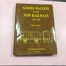 GOODS WAGONS OF THE NSW RAILWAYS 1855-1905  新南威尔士铁路货车