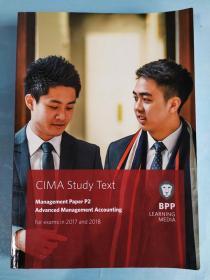 正版 CIMA P2 Advanced Management Accounting (Study Text) For exams in 2017 and 2018 BPP LEANING MEDIA  9781509706877