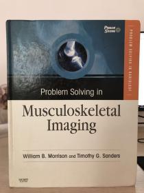 Problem Solving in Musculoskeletal Imaging with CD-ROM肌肉骨骼影像疑问解答
