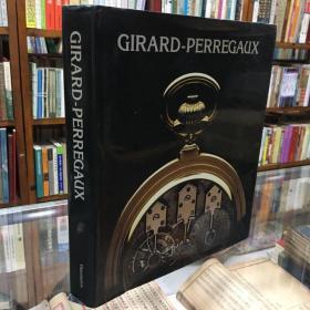 GIRARD -PERREGAUX .芝柏表的历史,12开精装,全铜版彩印,220页,尺寸:25.5*29.5*3.5