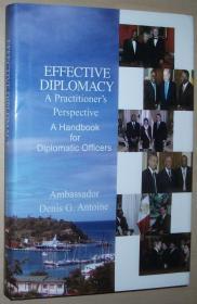 英文原版书 Effective Diplomacy ,作者签名赠书字迹 2009 by Ambassador Denis G. Antoine (Author)
