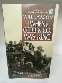 When Cob & Co. Was King by Will lawson (澳大利亚文学)英文原版书