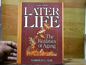LATER LIFE  The Rea1ities of Aging