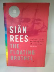 海上妓院 The Floating Brothel :The Extraordinary Story of the Lady Julian and Its Cargo of Female Convicts by Sian Rees (Headline Review 2006年版)(专题史)英文原版书
