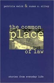 The Common Place of Law: Stories from Everyday Life 0226227448