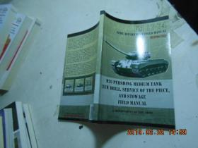 M26 PERSHING MEDIUM TANK CREW DRILL SERVICE OF THE PIECE AND STOW AGE FIELD MANUAL