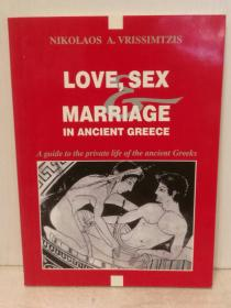 古希腊的爱、性与婚姻 Love, Sex and Marriage in Ancient Greece: A Guide to the Private Life of the Ancient Greeks by Nikolaos A. Vrissimtzis (古希腊研究)英文原版书