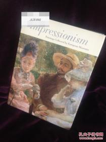 《印象派:欧洲艺术博物馆藏绘画》大量艺术图录,1999年出版,精装16开272页