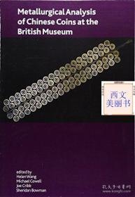 2005年版 大开本《大英博物馆藏中国钱币》METALLURGICAL ANALYSIS OF CHINESE COINS AT BRITISH MUSEUM
